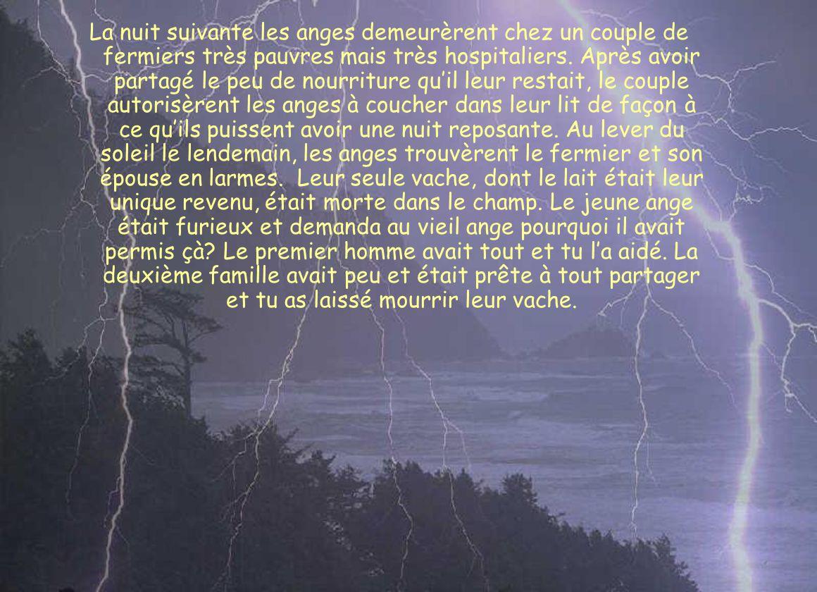 La nuit suivante les anges demeurèrent chez un couple de fermiers très pauvres mais très hospitaliers.