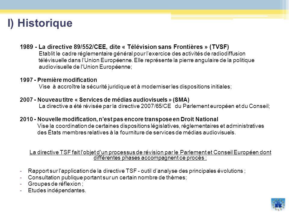 I) Historique 1989 - La directive 89/552/CEE, dite « Télévision sans Frontières » (TVSF)