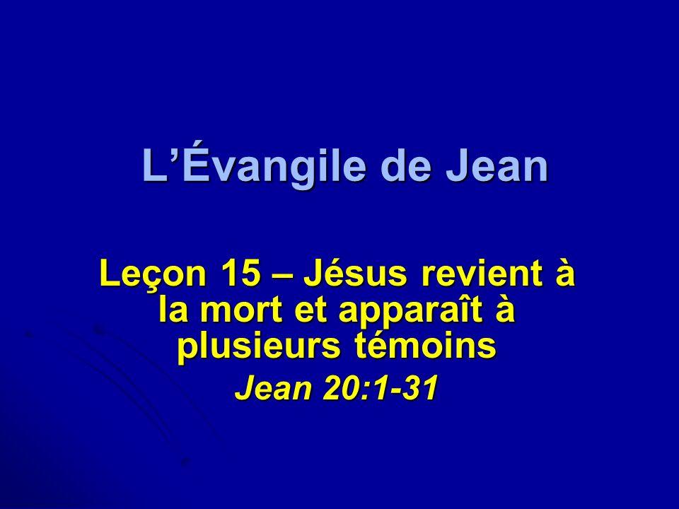Leçon 15 – Jésus revient à la mort et apparaît à plusieurs témoins