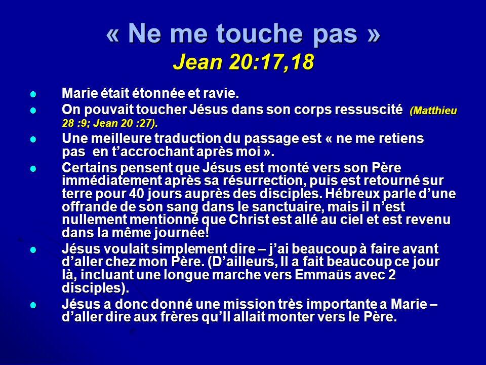 « Ne me touche pas » Jean 20:17,18