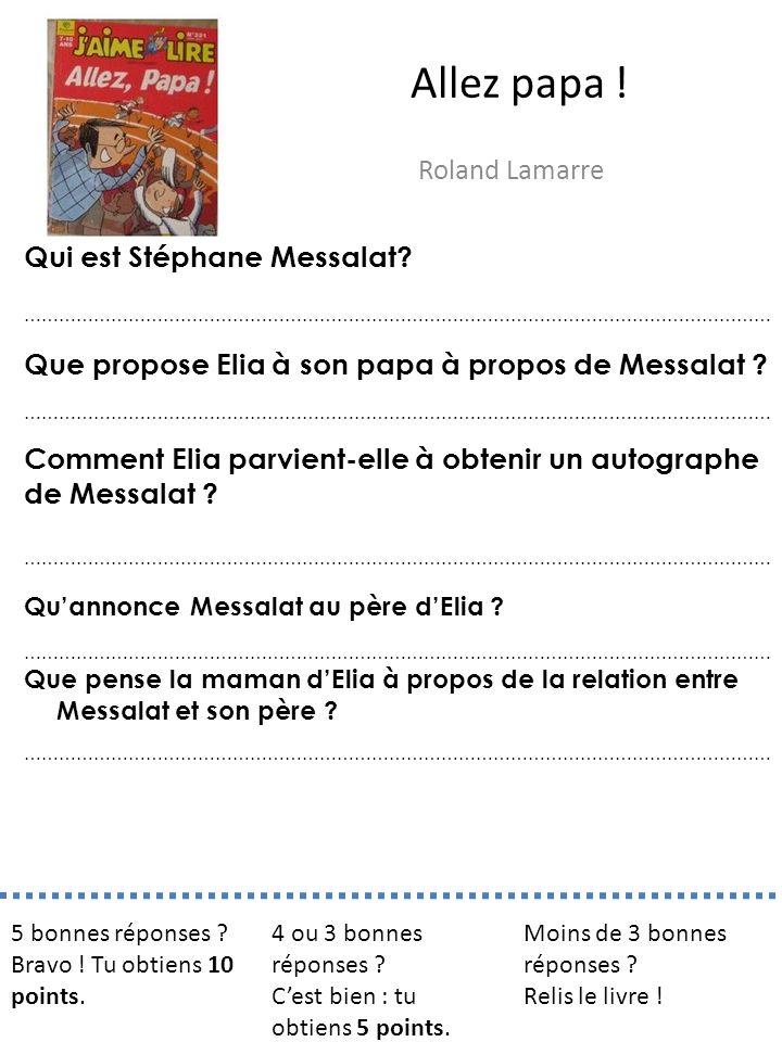 Allez papa ! Roland Lamarre Qui est Stéphane Messalat