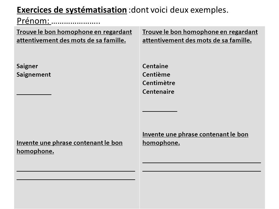 Exercices de systématisation :dont voici deux exemples. Prénom: …………………..