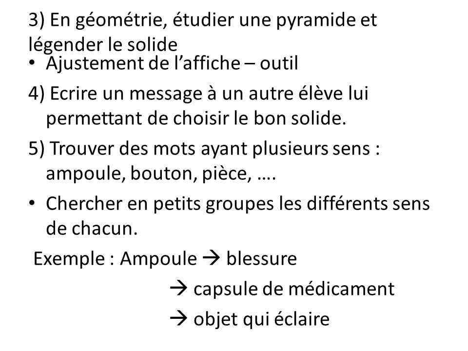3) En géométrie, étudier une pyramide et légender le solide