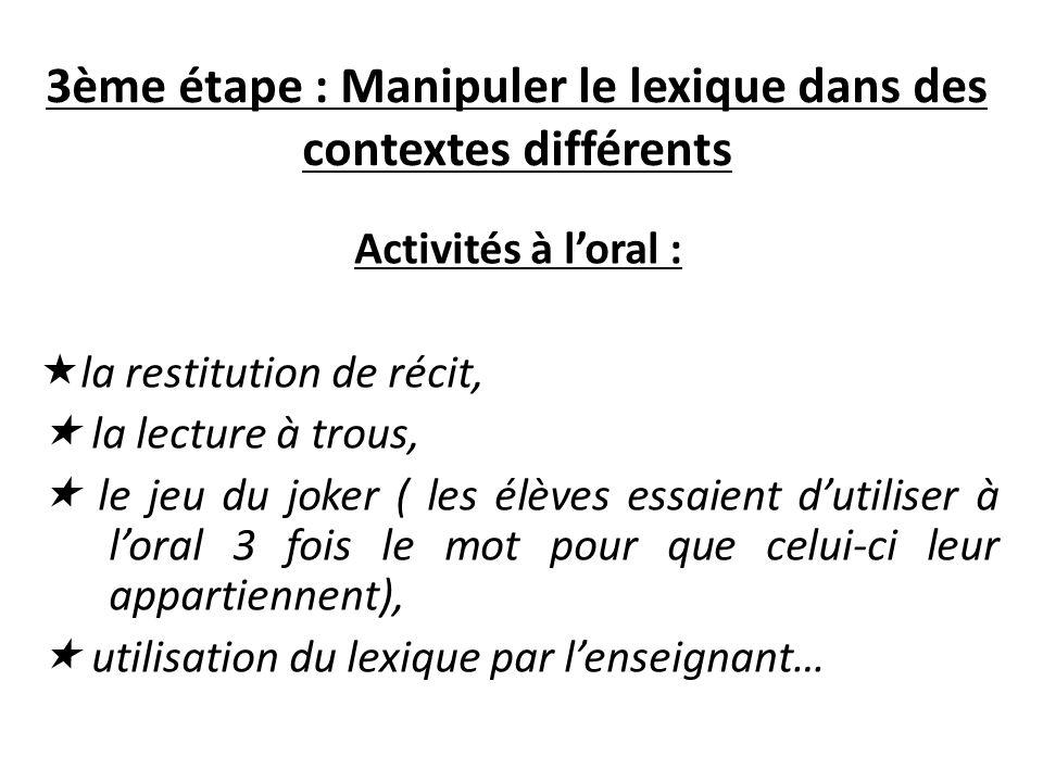 3ème étape : Manipuler le lexique dans des contextes différents