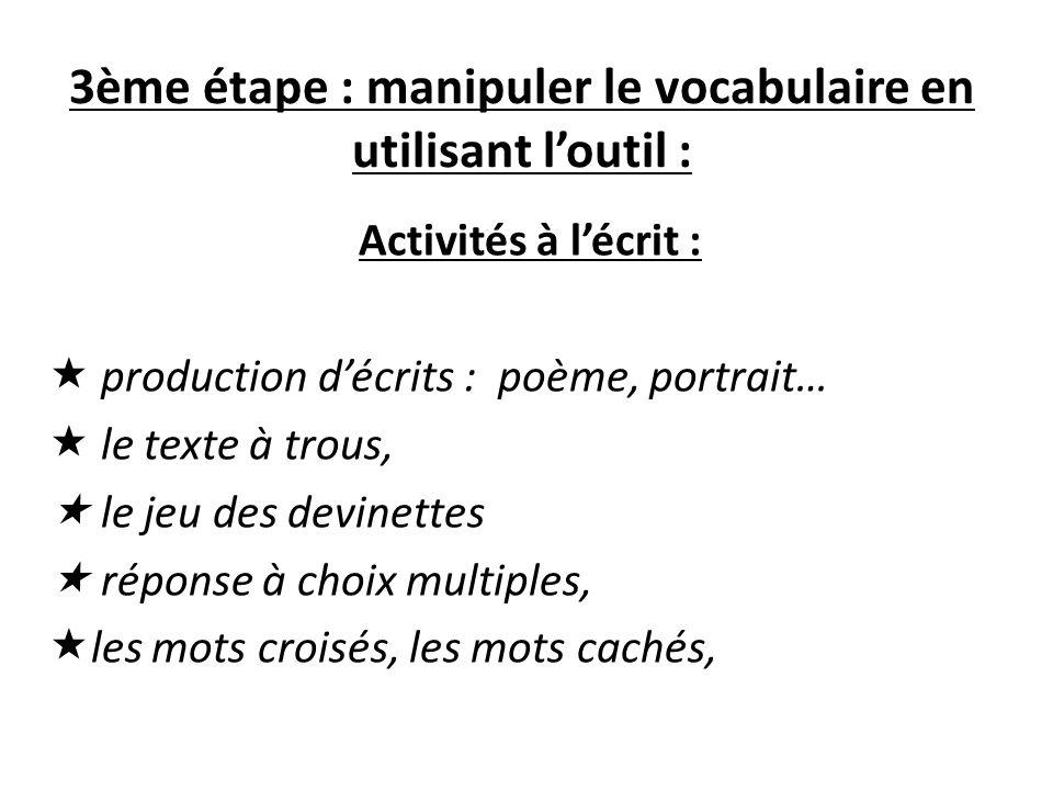 3ème étape : manipuler le vocabulaire en utilisant l'outil :
