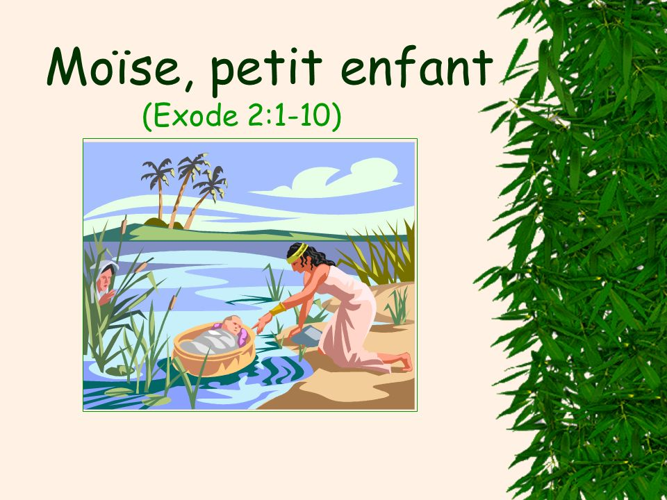 Moïse, petit enfant (Exode 2:1-10)