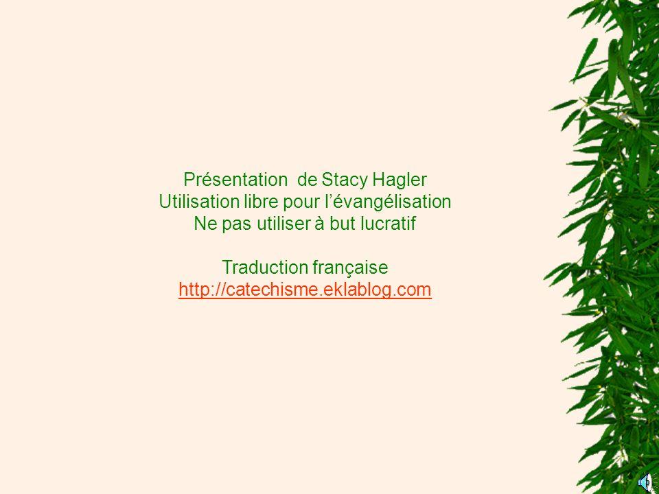 Présentation de Stacy Hagler Utilisation libre pour l'évangélisation