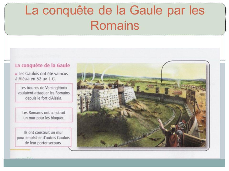 La conquête de la Gaule par les Romains