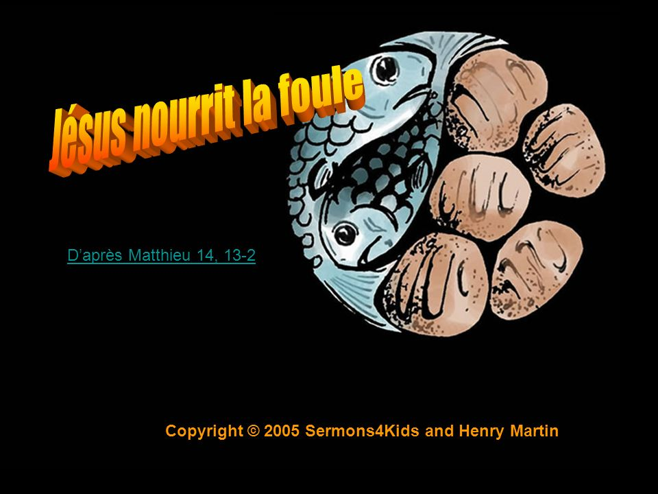 Copyright © 2005 Sermons4Kids and Henry Martin