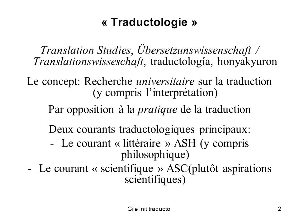 Par opposition à la pratique de la traduction