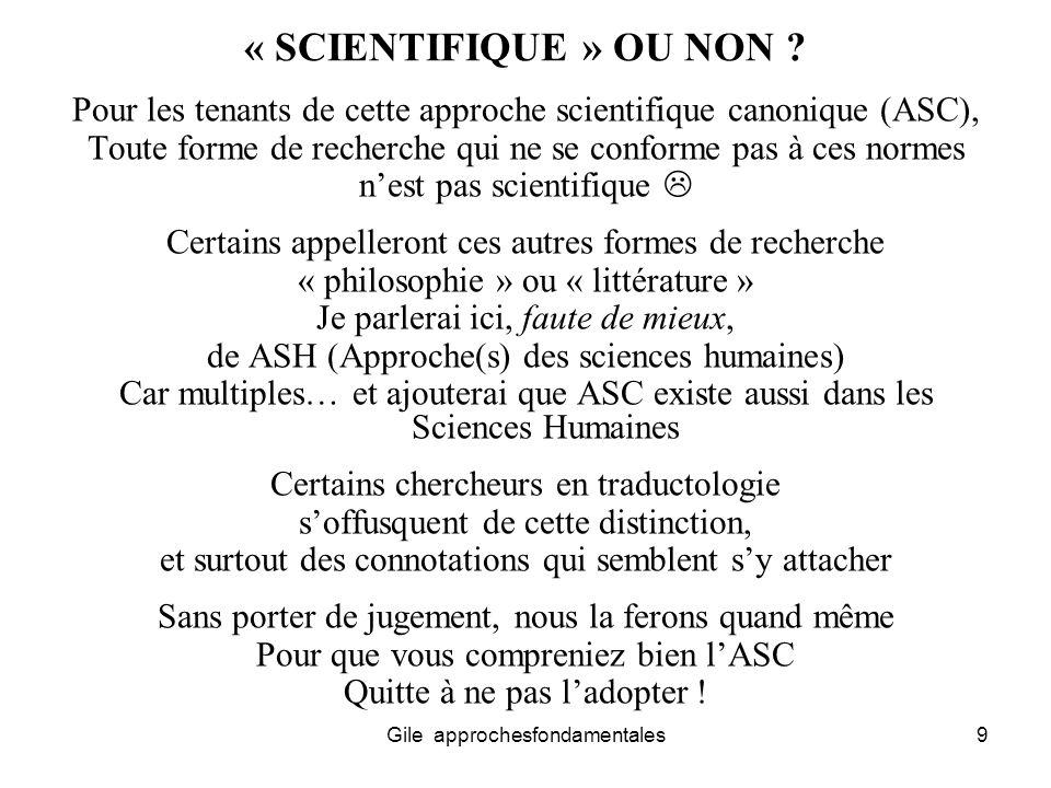 « SCIENTIFIQUE » OU NON Pour les tenants de cette approche scientifique canonique (ASC),