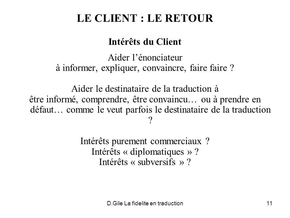 LE CLIENT : LE RETOUR Intérêts du Client Aider l'énonciateur