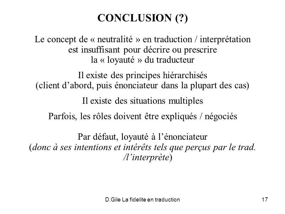 CONCLUSION ( ) Le concept de « neutralité » en traduction / interprétation. est insuffisant pour décrire ou prescrire.