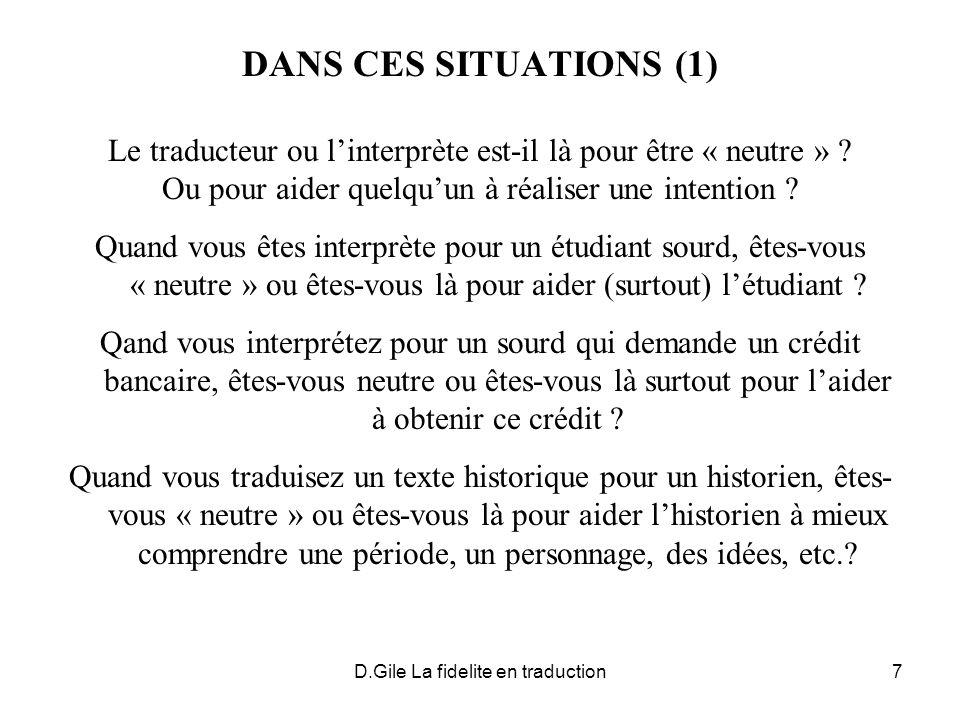 DANS CES SITUATIONS (1) Le traducteur ou l'interprète est-il là pour être « neutre » Ou pour aider quelqu'un à réaliser une intention