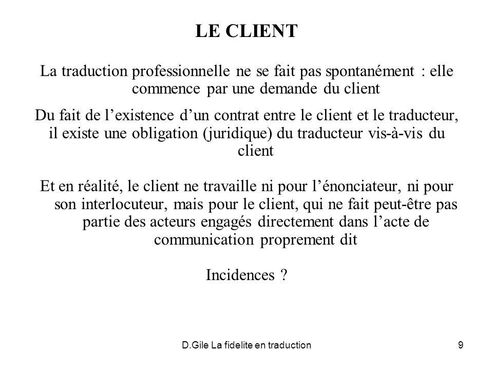 LE CLIENT La traduction professionnelle ne se fait pas spontanément : elle commence par une demande du client.