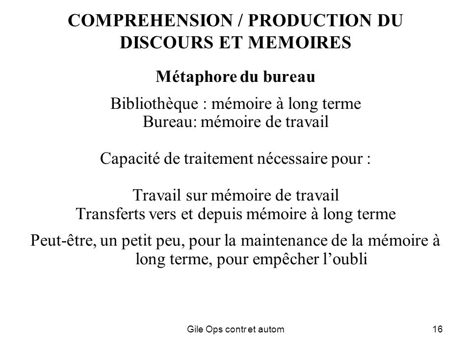 COMPREHENSION / PRODUCTION DU DISCOURS ET MEMOIRES