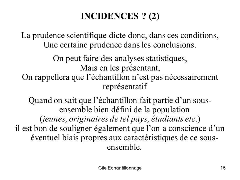 INCIDENCES (2) La prudence scientifique dicte donc, dans ces conditions, Une certaine prudence dans les conclusions.
