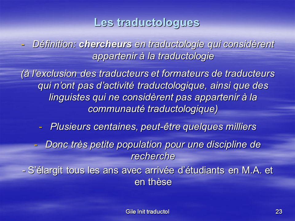 Les traductologuesDéfinition: chercheurs en traductologie qui considèrent appartenir à la traductologie.