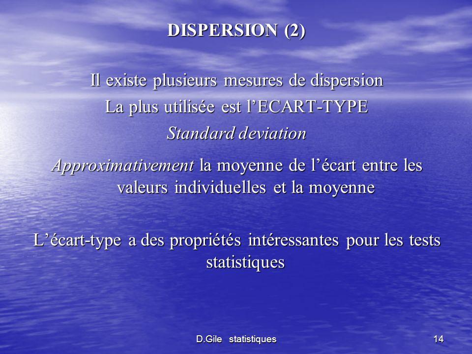 Il existe plusieurs mesures de dispersion