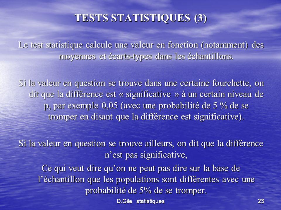 TESTS STATISTIQUES (3) Le test statistique calcule une valeur en fonction (notamment) des moyennes et écarts-types dans les échantillons.