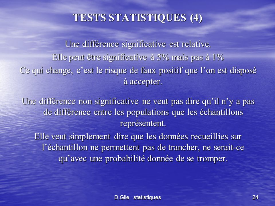 TESTS STATISTIQUES (4) Une différence significative est relative.