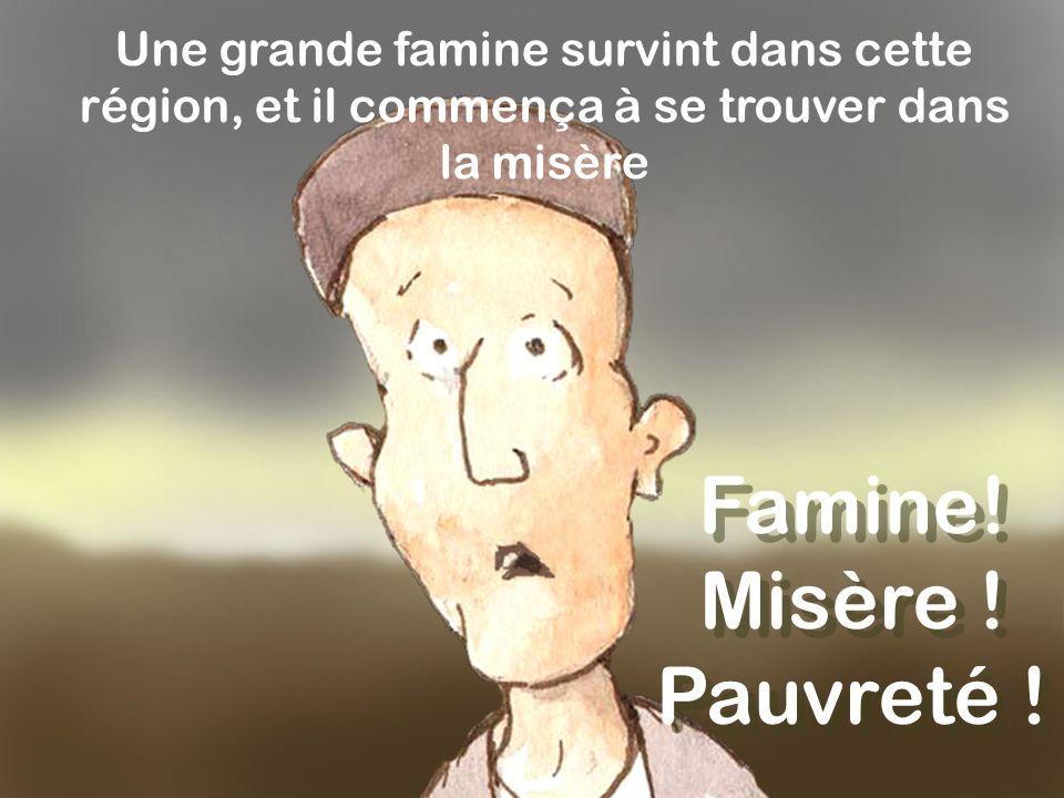 Famine! Misère ! Pauvreté !