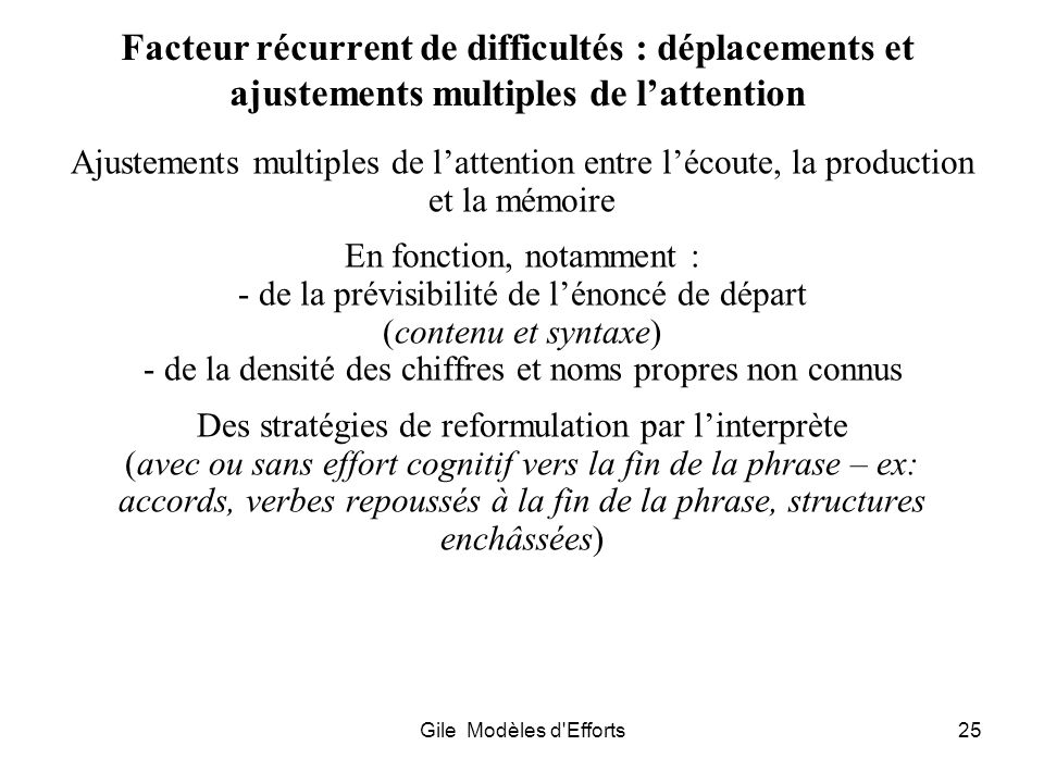 Facteur récurrent de difficultés : déplacements et ajustements multiples de l'attention