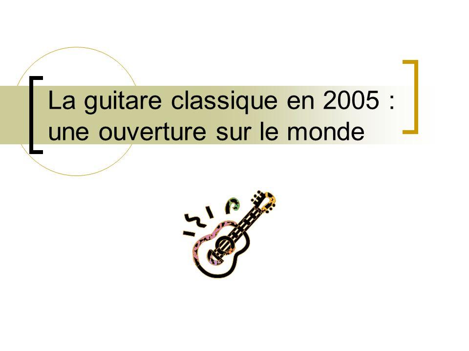 La guitare classique en 2005 : une ouverture sur le monde