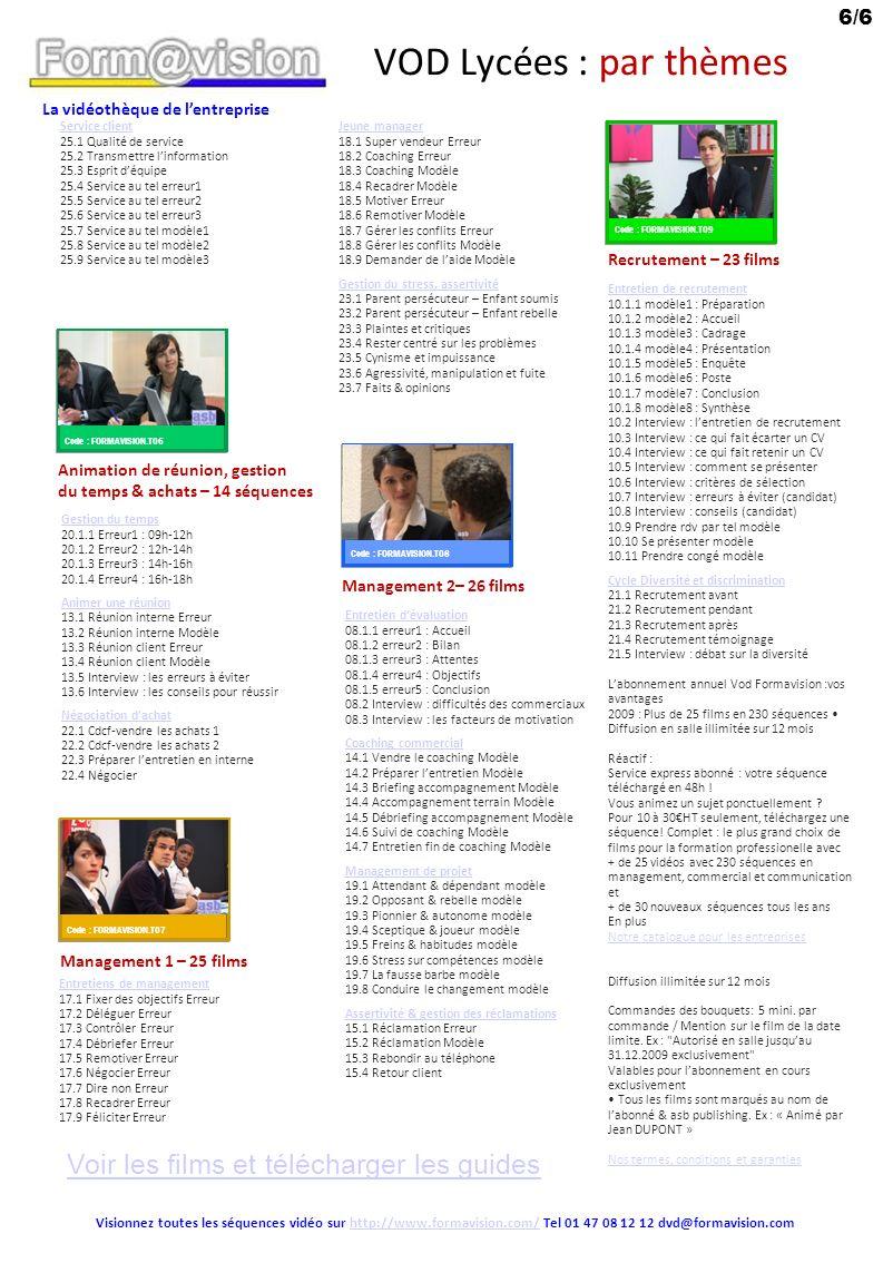 VOD Lycées : par thèmes Voir les films et télécharger les guides 6/6