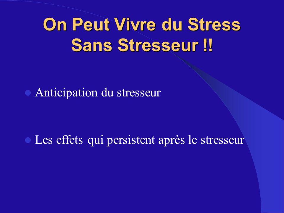 On Peut Vivre du Stress Sans Stresseur !!