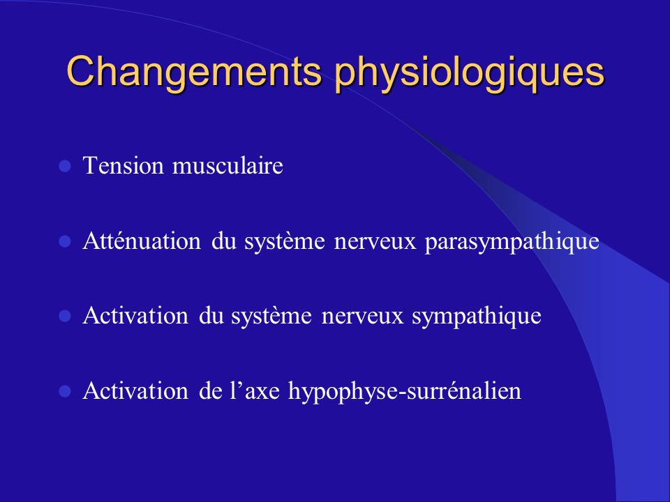 Changements physiologiques