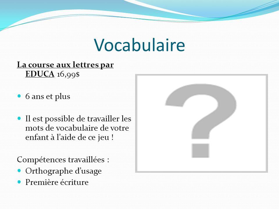Vocabulaire La course aux lettres par EDUCA 16,99$ 6 ans et plus