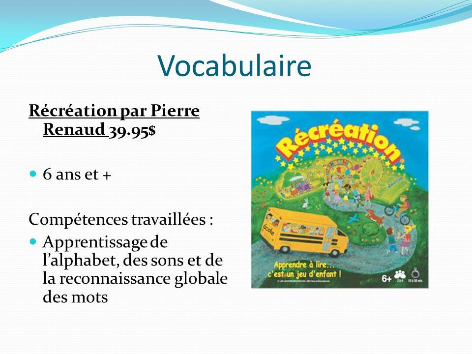 Vocabulaire Récréation par Pierre Renaud 39.95$ 6 ans et +