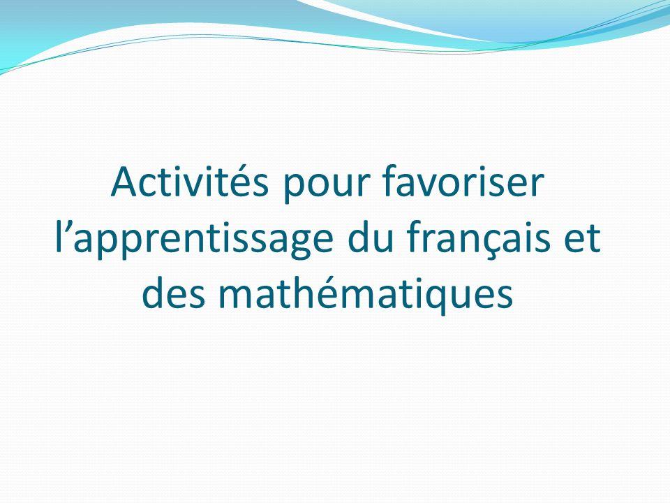 Activités pour favoriser l'apprentissage du français et des mathématiques