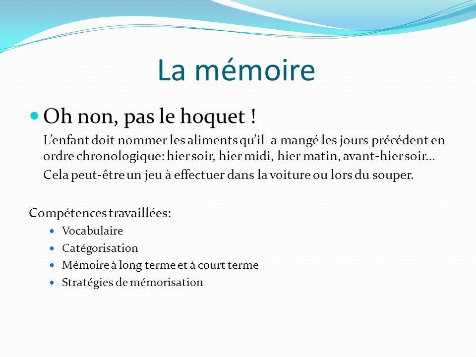 La mémoire Oh non, pas le hoquet !