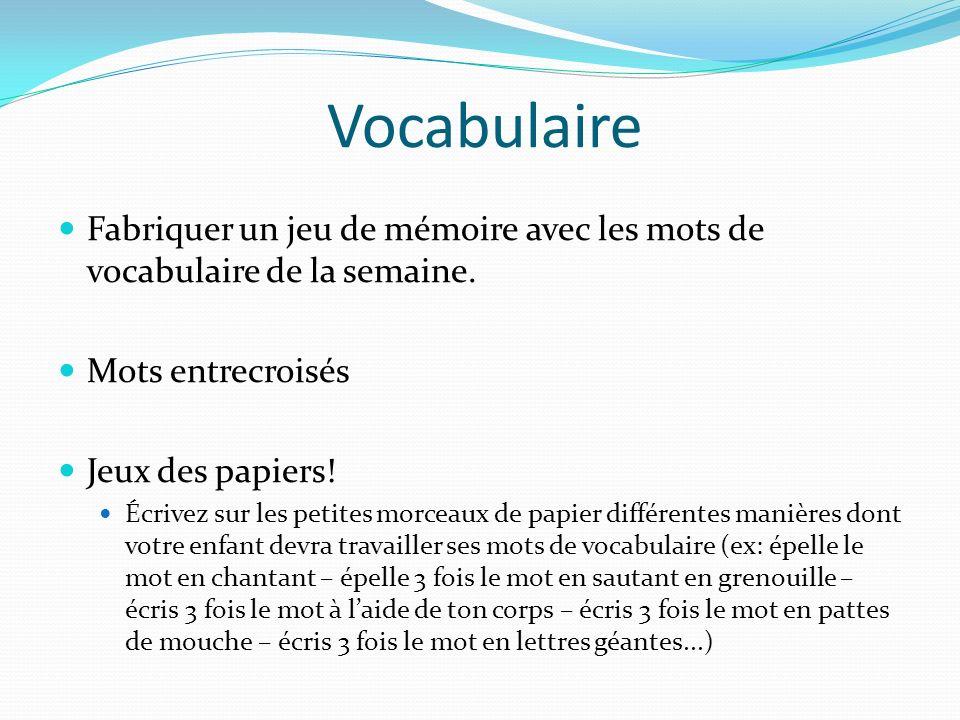 Vocabulaire Fabriquer un jeu de mémoire avec les mots de vocabulaire de la semaine. Mots entrecroisés.