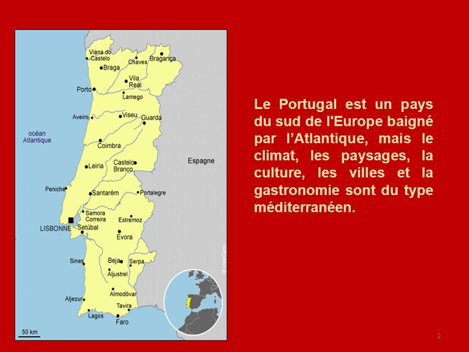 Le Portugal est un pays du sud de l Europe baigné par l'Atlantique, mais le climat, les paysages, la culture, les villes et la gastronomie sont du type méditerranéen.