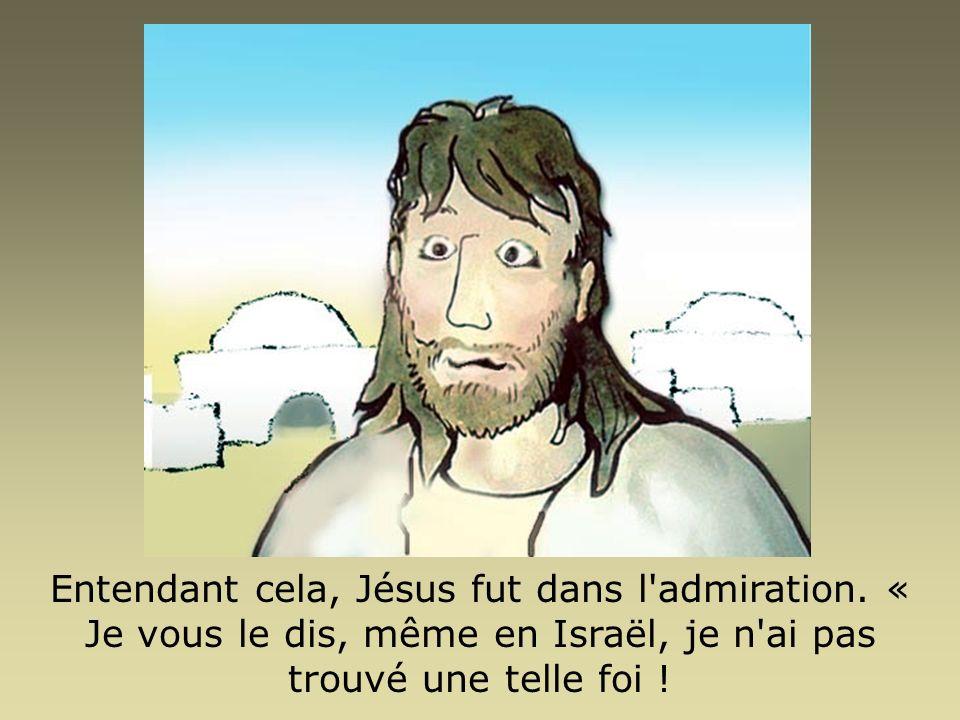 Entendant cela, Jésus fut dans l admiration