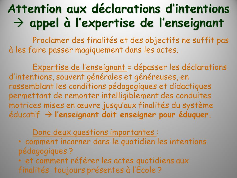 Attention aux déclarations d'intentions  appel à l'expertise de l'enseignant
