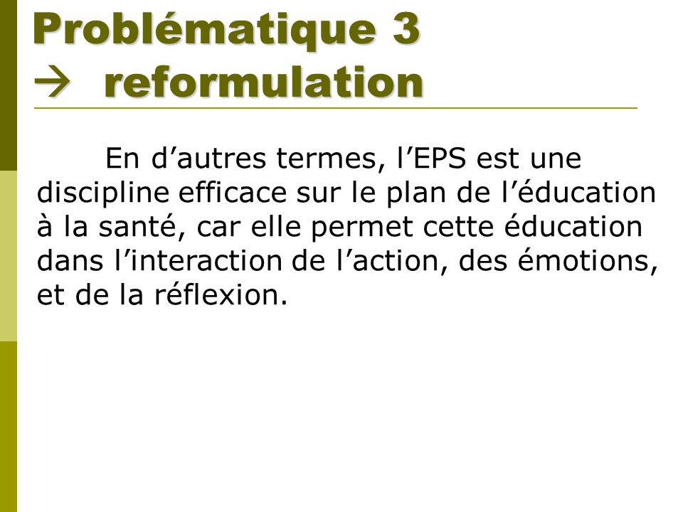 Problématique 3  reformulation