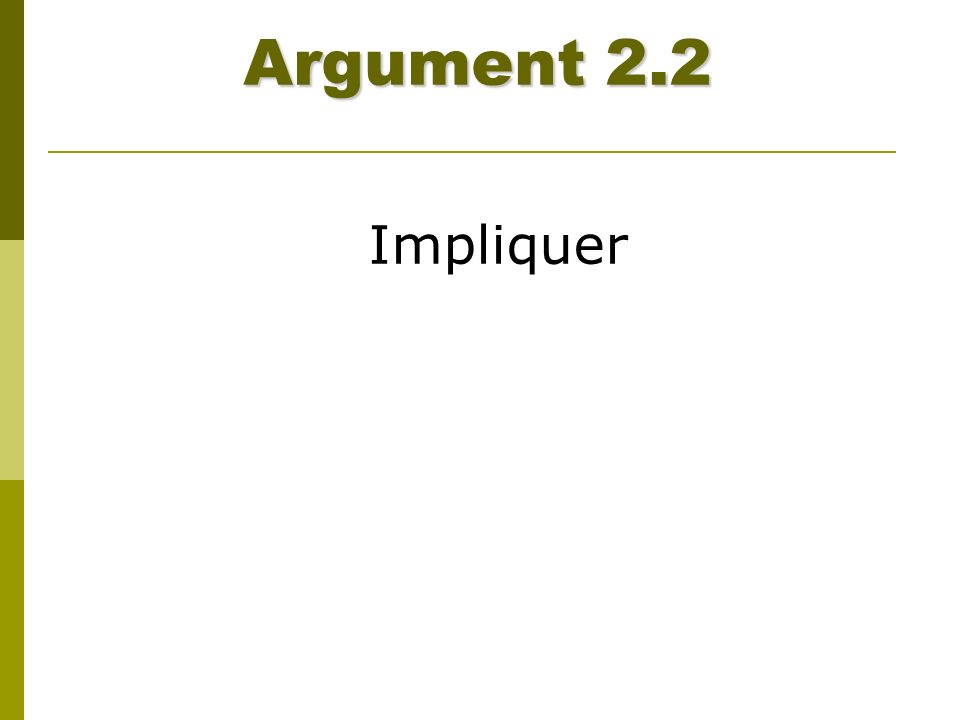 Argument 2.2 Impliquer.