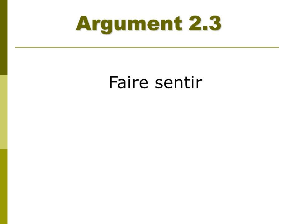 Argument 2.3 Faire sentir.