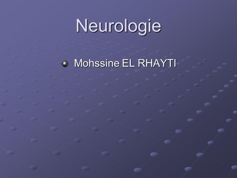 Neurologie Mohssine EL RHAYTI
