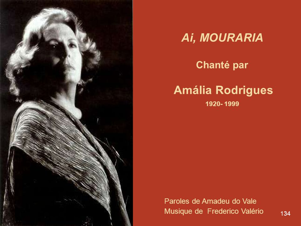 Ai, MOURARIA Amália Rodrigues 1920- 1999