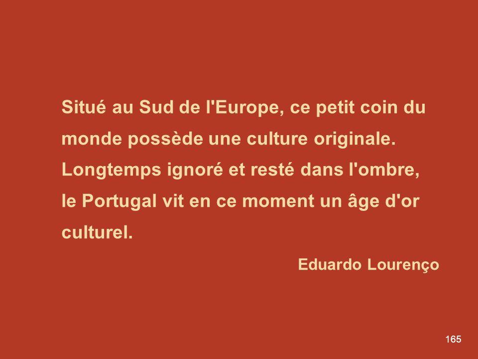 Situé au Sud de l Europe, ce petit coin du monde possède une culture originale. Longtemps ignoré et resté dans l ombre, le Portugal vit en ce moment un âge d or culturel.