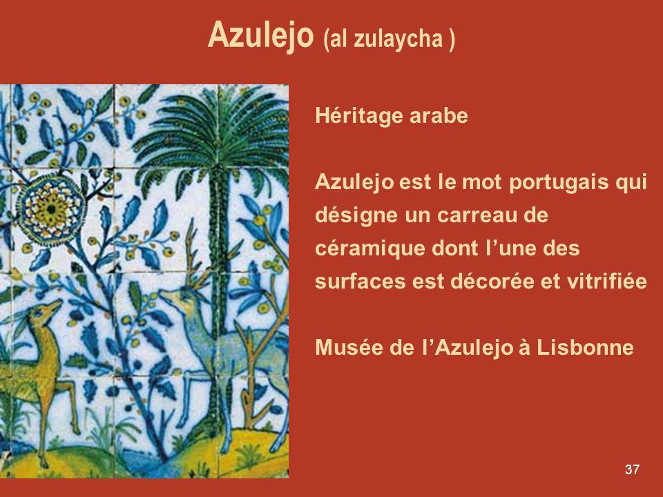 Azulejo (al zulaycha ) Héritage arabe