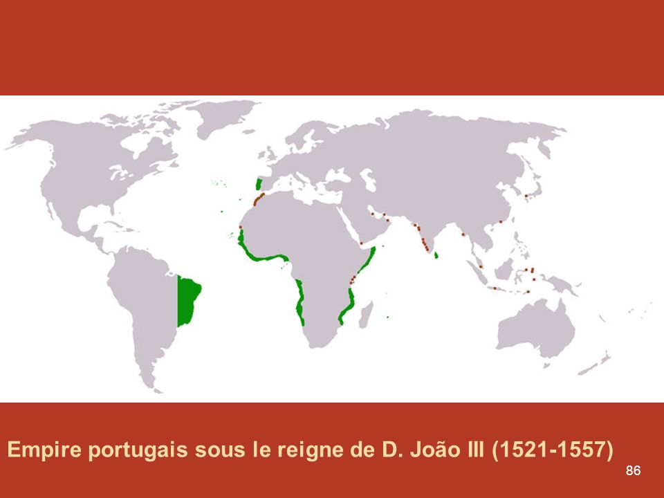 Empire portugais sous le reigne de D. João III (1521-1557)