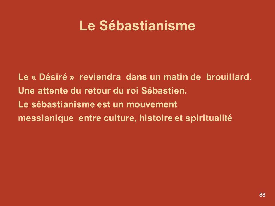 Le Sébastianisme Le « Désiré » reviendra dans un matin de brouillard.