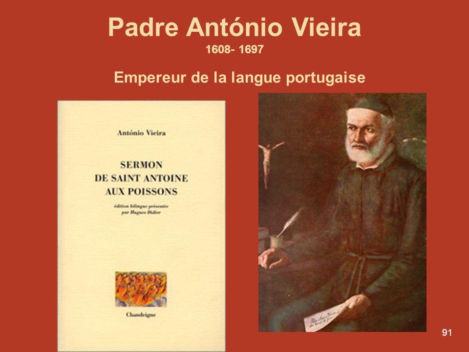Padre António Vieira 1608- 1697 Empereur de la langue portugaise
