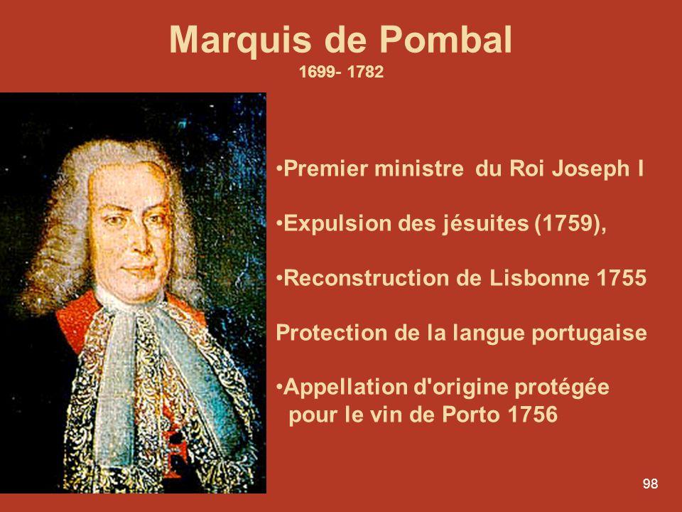 Marquis de Pombal 1699- 1782 Premier ministre du Roi Joseph I